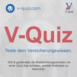 Testen Sie Ihr Versicherungswissen mit V-Quiz und erhalten IDD Weiterbildungsstunden. Bei Wunsch auch einen Eintrag in die gutberaten Datenbank